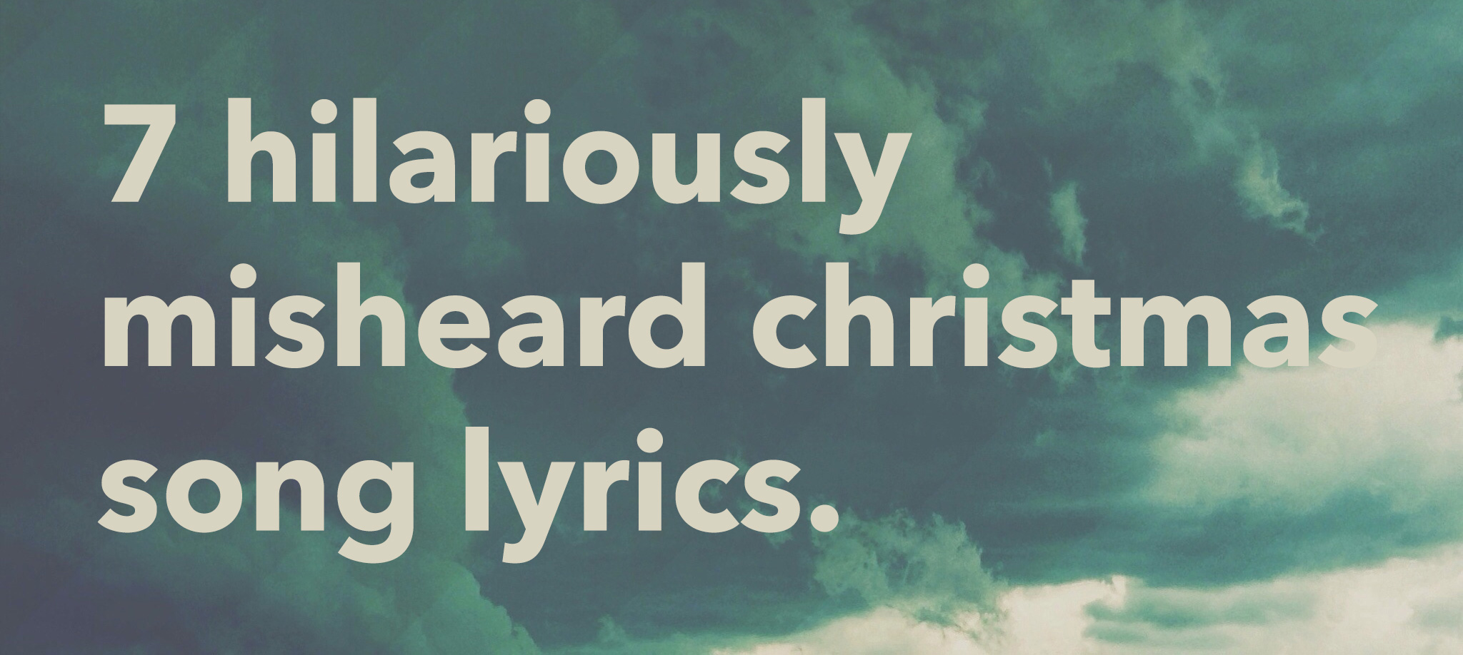 7 hilariously misheard christmas song lyrics